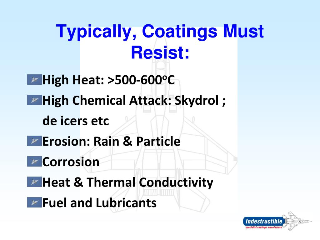 Typically, Coatings Must Resist: