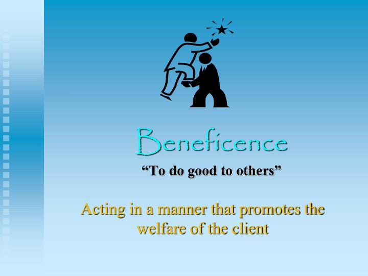 Beneficence to do good to others