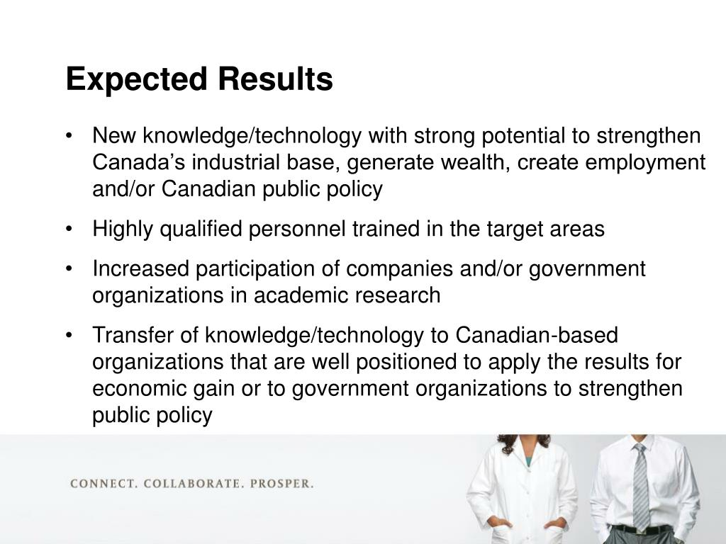 New knowledge/technology with strong potential to strengthen Canada's industrial base, generate wealth, create employment and/or Canadian public policy
