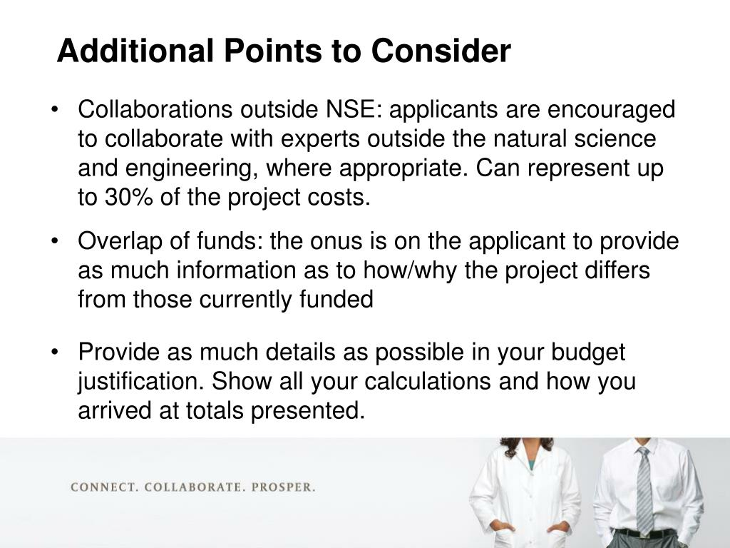 Collaborations outside NSE: applicants are encouraged to collaborate with experts outside the natural science and engineering, where appropriate. Can represent up to 30% of the project costs.