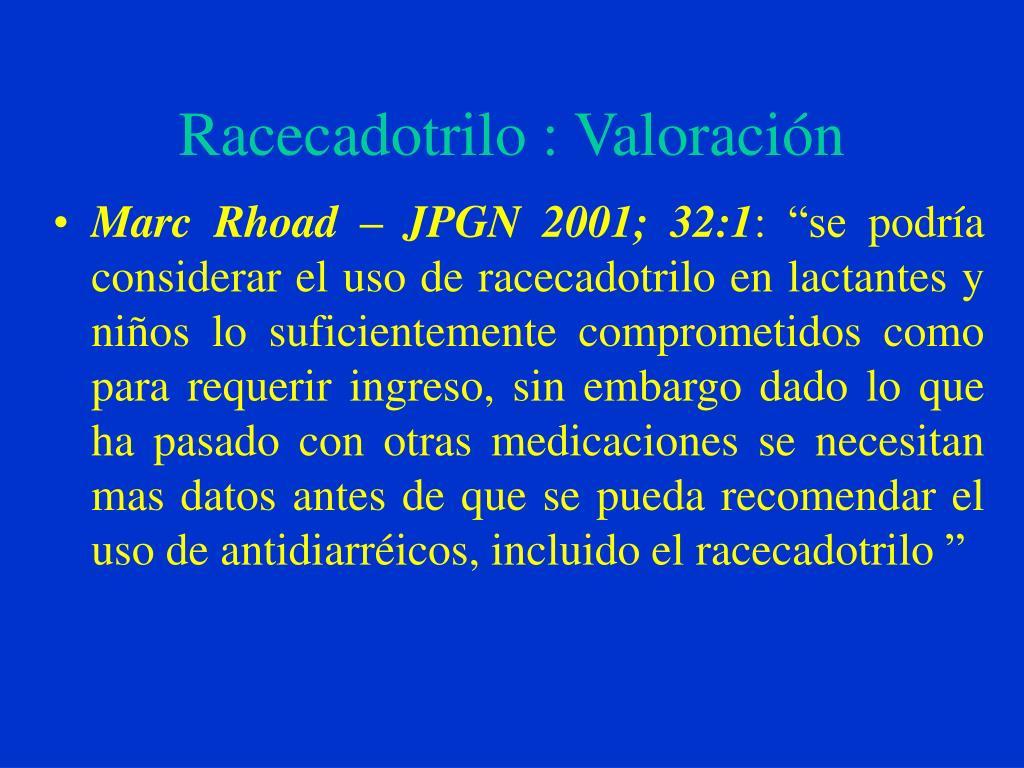 Racecadotrilo : Valoración