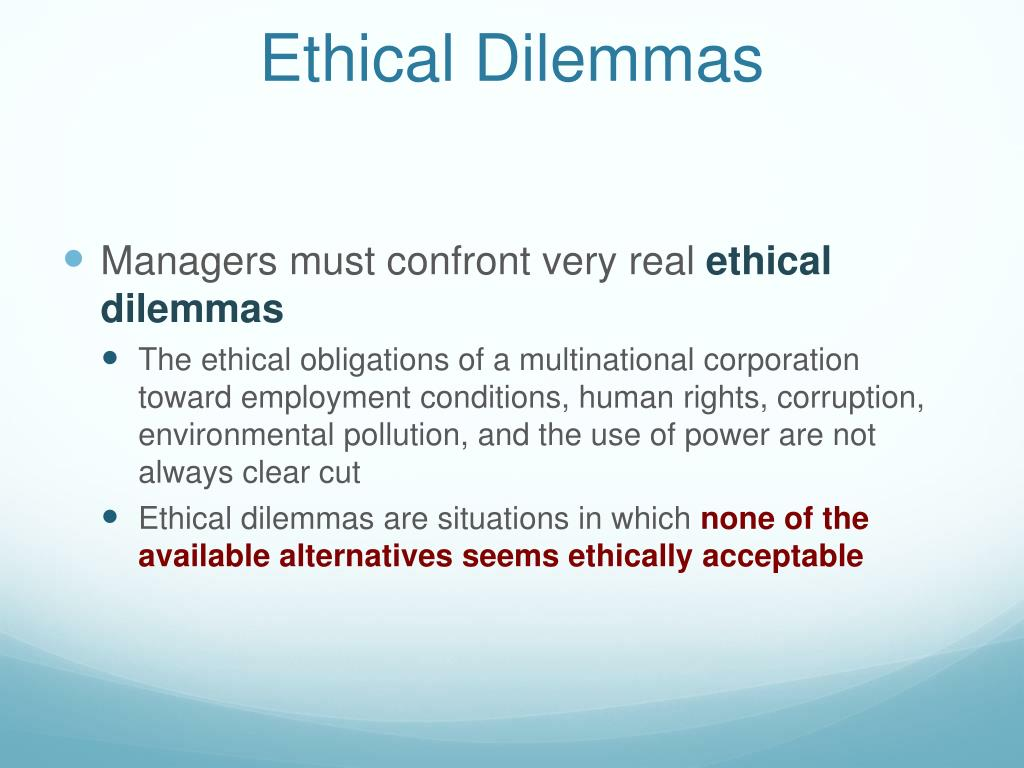 environmental based ethical dilemma Ethical dilemmas in protecting susceptible and environmental ethics lisa m lee american simultaneously being detrimental to the aquatic environment.