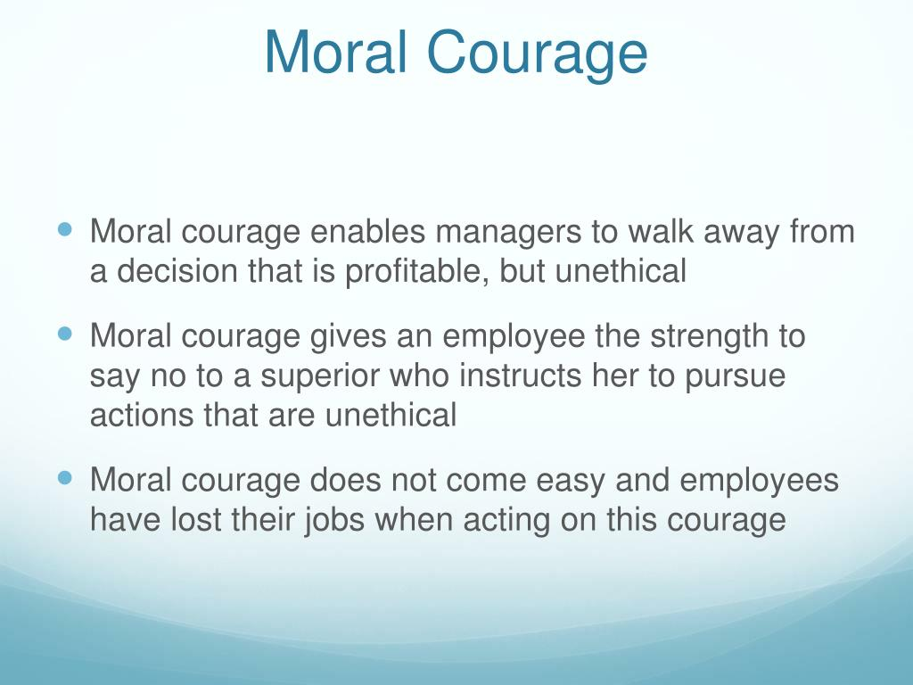 the importance of moral courage in Positive moral values are important because they allow you to have an overall feeling of peace and joy moral values can give meaning and purpose to your life you are able to direct your behavior towards beneficial and fulfilling activities when you live your life according to moral values that are based on honesty, compassion, courage.