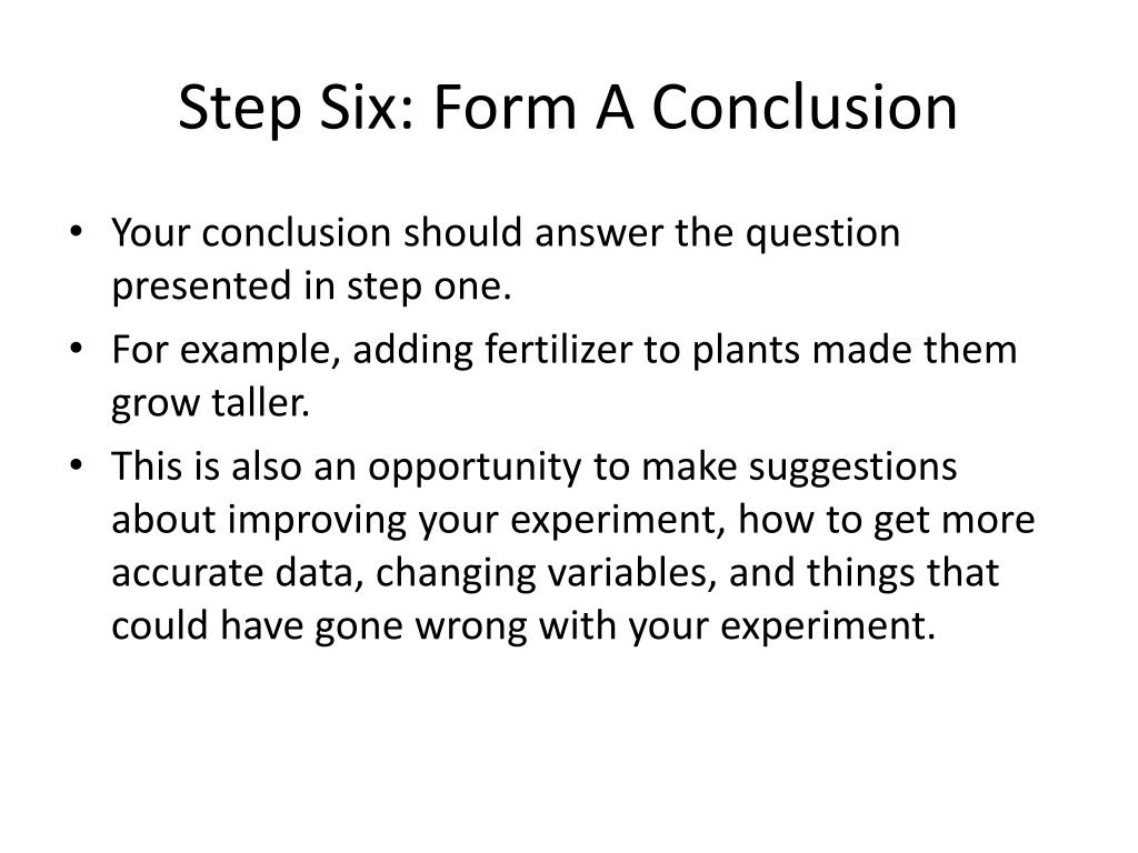 Step Six: Form A Conclusion