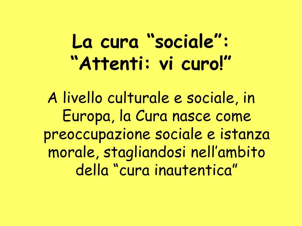 """La cura """"sociale"""":"""