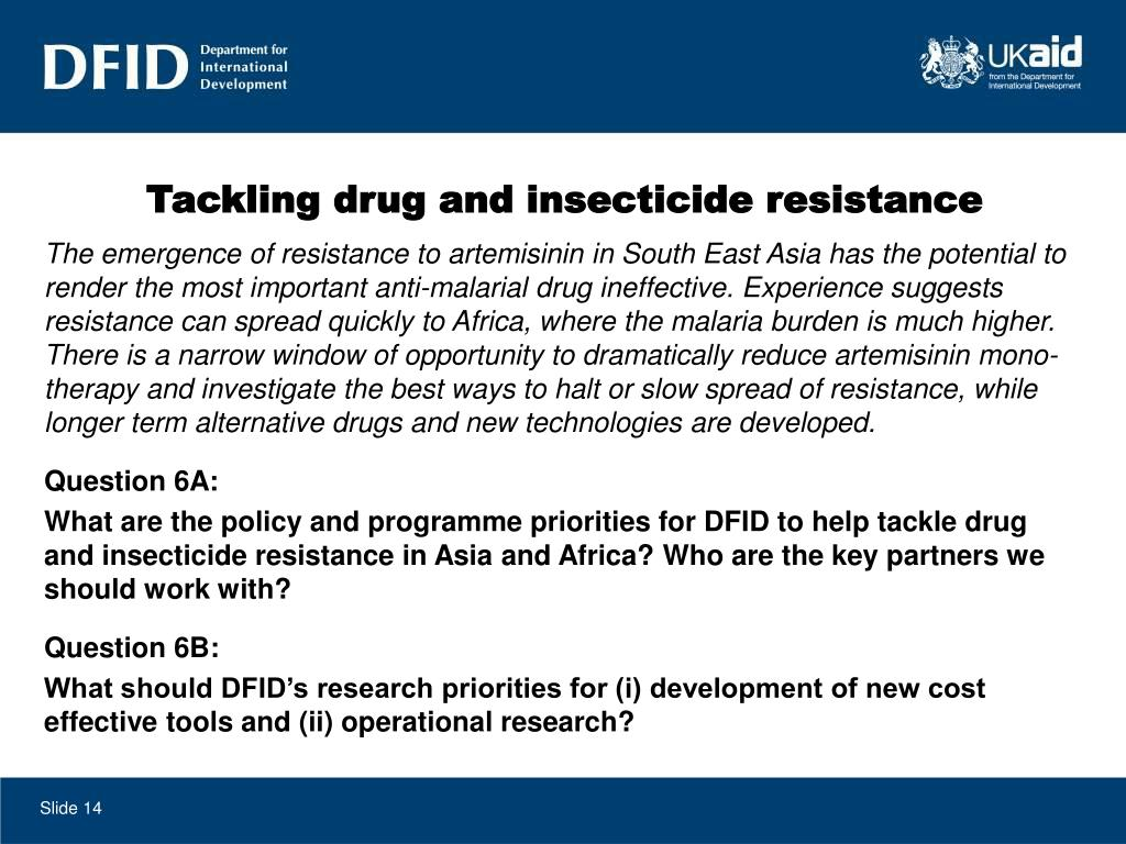 The emergence of resistance to artemisinin in South East Asia has the potential to render the most important anti-malarial drug ineffective. Experience suggests resistance can spread quickly to Africa, where the malaria burden is much higher.  There is a narrow window of opportunity to dramatically reduce artemisinin mono-therapy and investigate the best ways to halt or slow spread of resistance, while longer term alternative drugs and new technologies are developed.