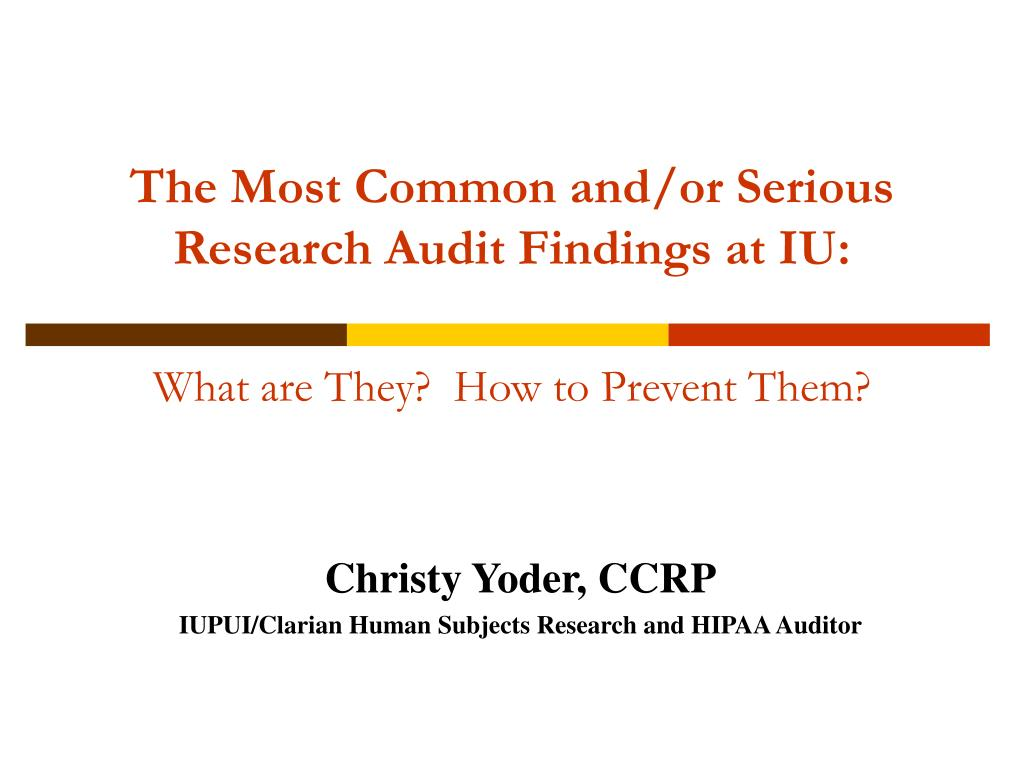 The Most Common and/or Serious Research Audit Findings at IU: