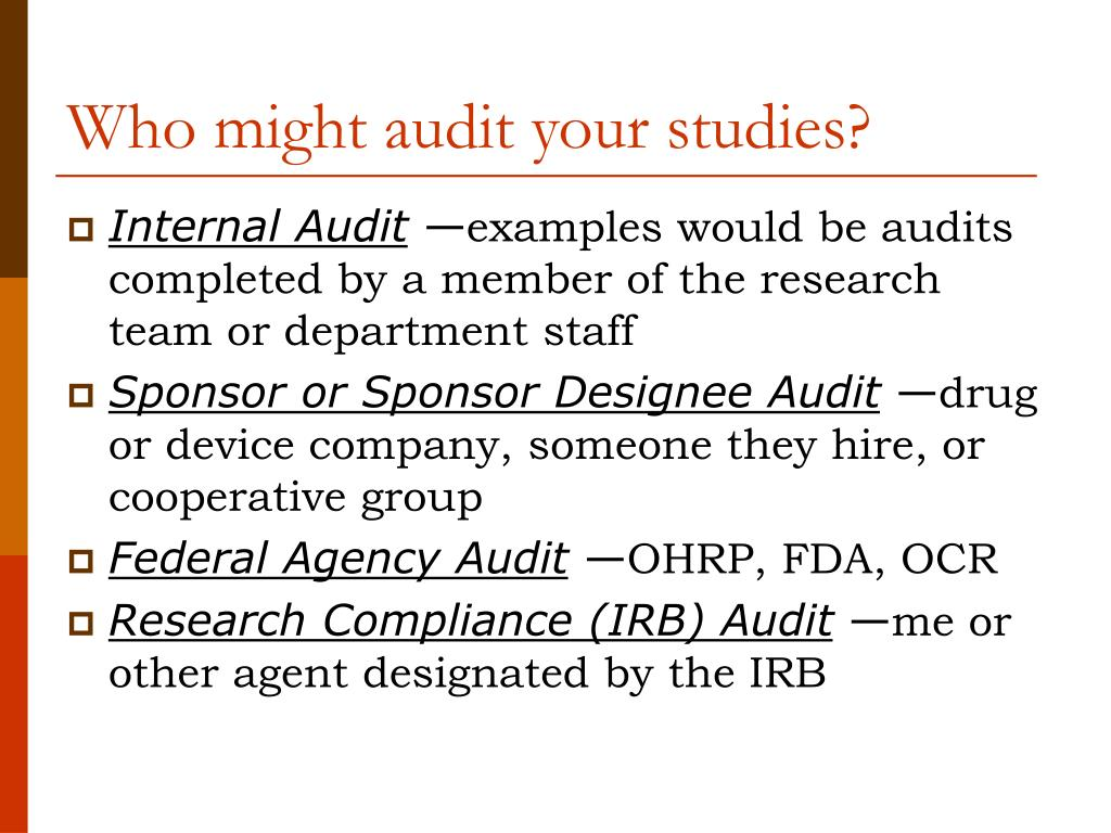 Who might audit your studies?