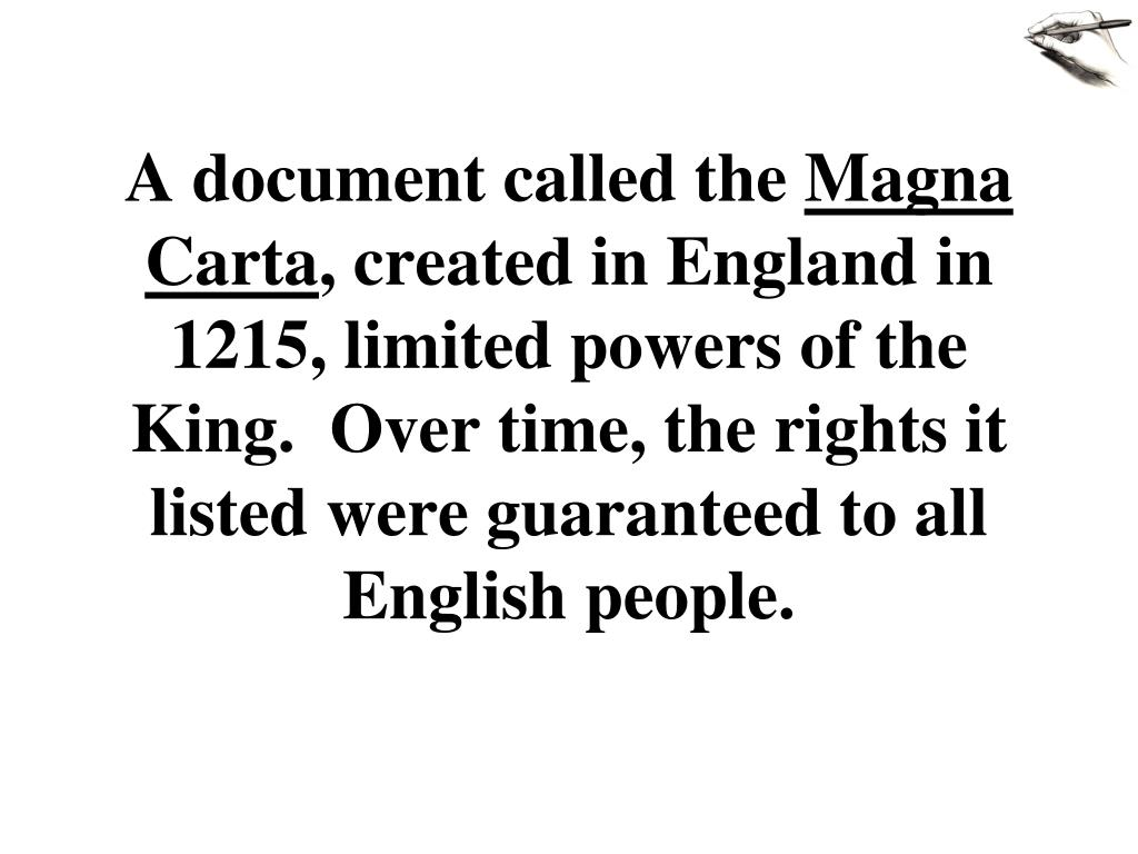 the three documents that limited the power of the king The parliament of england was the legislature of the english parliament progressively limited the power of the english monarchy which arguably culminated in the when the last tudor monarch, elizabeth i, died in 1603, king james vi of scotland came to power as king james i, founding.
