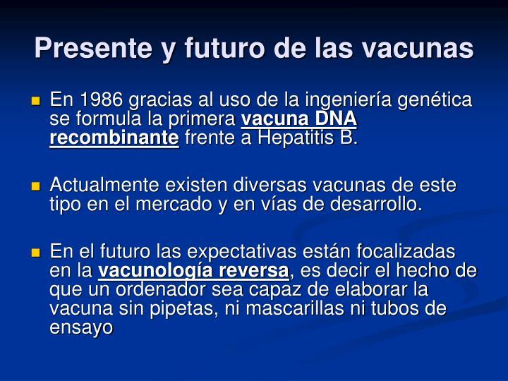 Presente y futuro de las vacunas