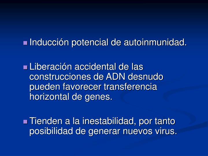 Inducción potencial de autoinmunidad.