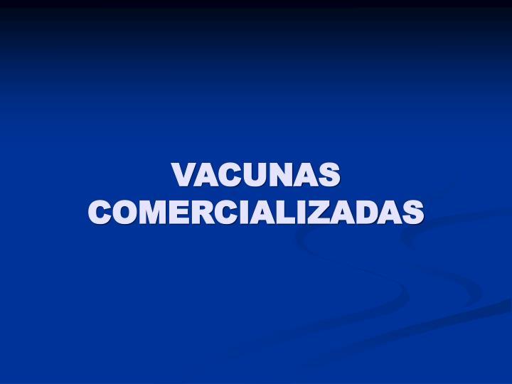 VACUNAS COMERCIALIZADAS