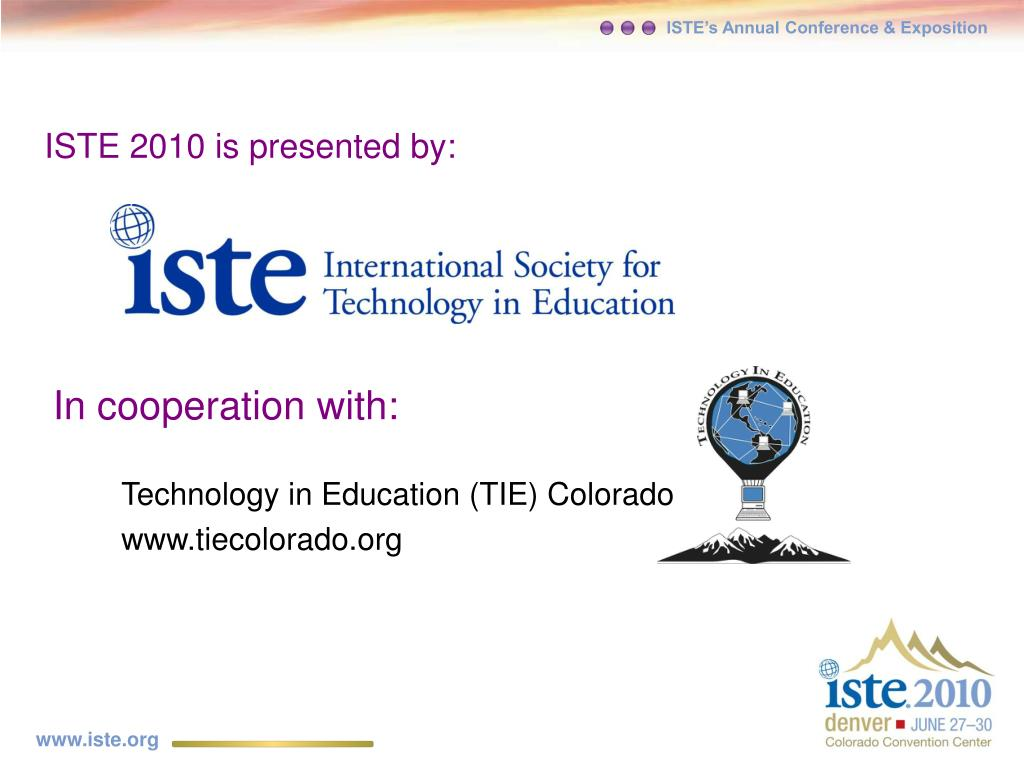 ISTE 2010 is presented by: