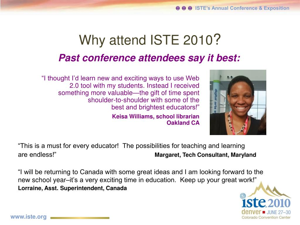 Why attend ISTE 2010