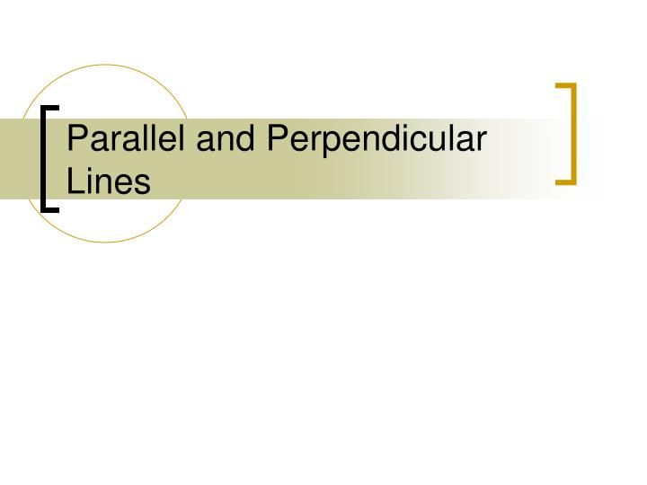 Parallel and perpendicular lines l.jpg