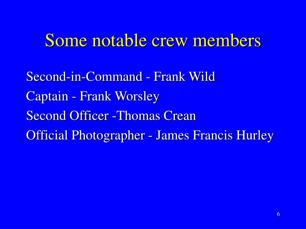 Some notable crew members