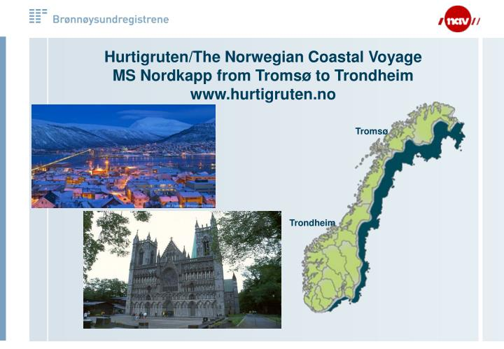 Hurtigruten the norwegian coastal voyage ms nordkapp from troms to trondheim www hurtigruten no