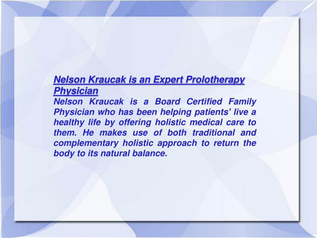 Nelson Kraucak is an Expert Prolotherapy Physician