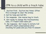 cpr to a child with a trach tube
