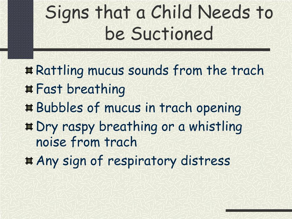 Signs that a Child Needs to be Suctioned