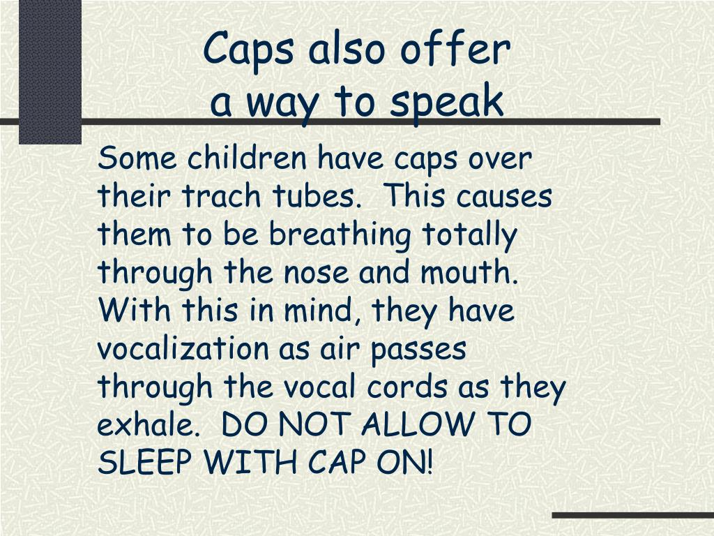 Caps also offer a way to speak