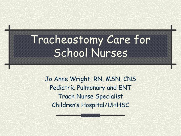 Tracheostomy care for school nurses