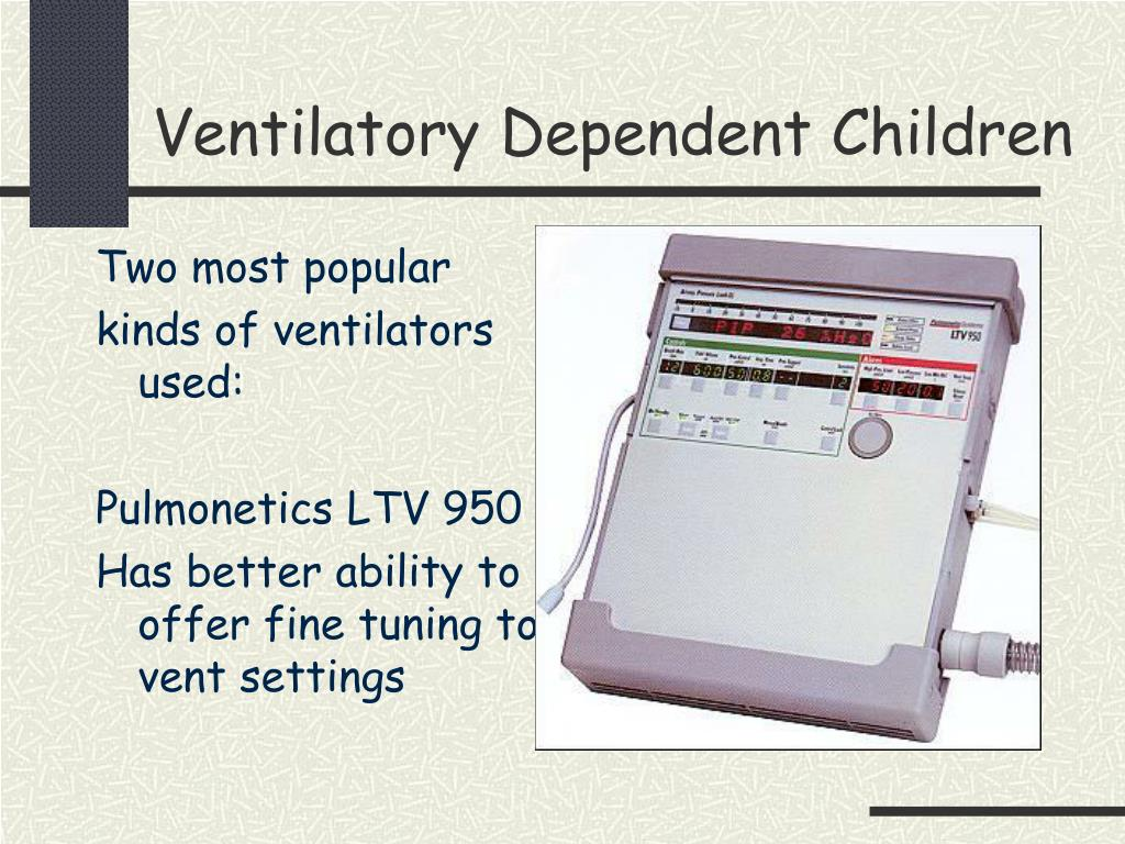 Ventilatory Dependent Children