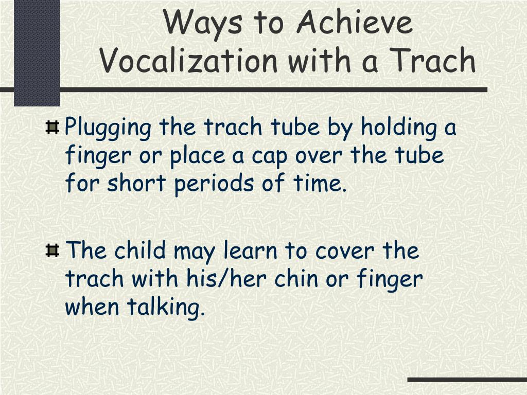 Ways to Achieve Vocalization with a Trach