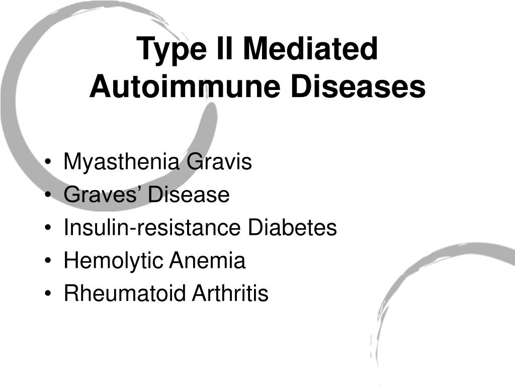 Type II Mediated Autoimmune Diseases