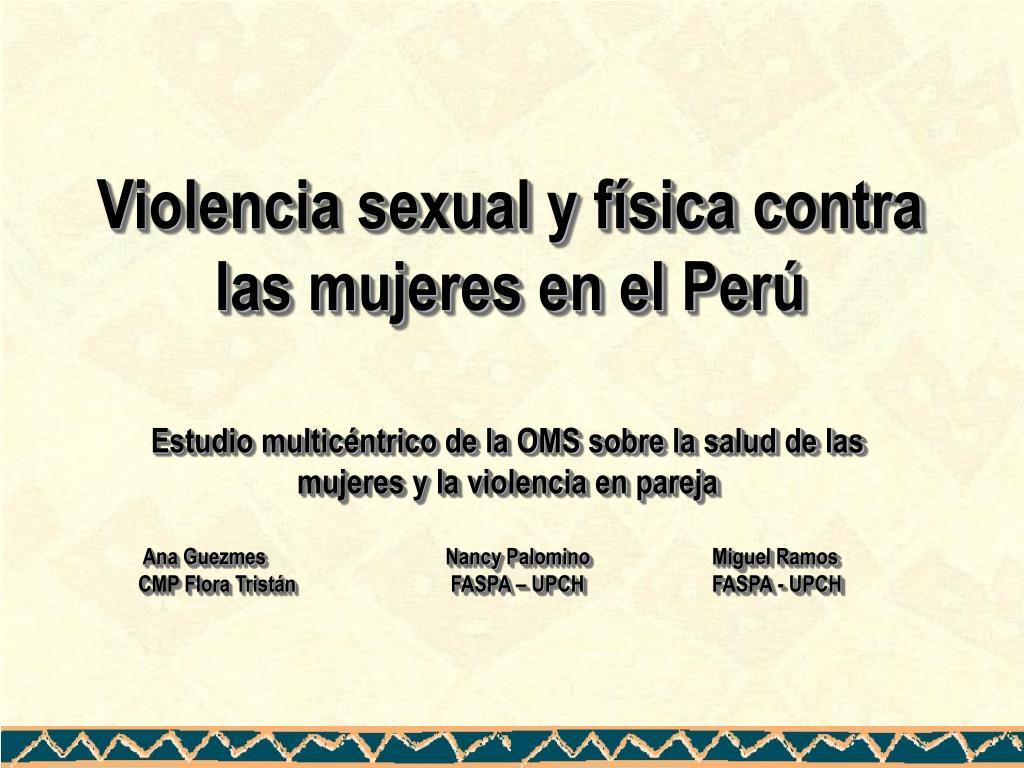 Violencia sexual y física contra las mujeres en el Perú