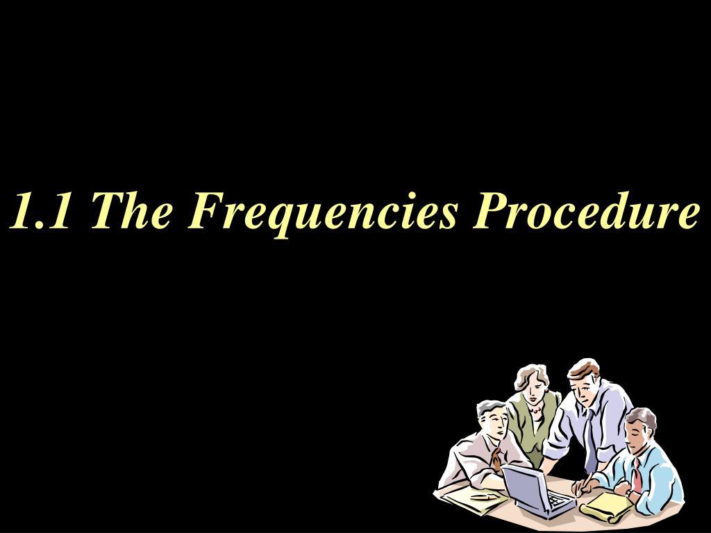 1.1 The Frequencies Procedure