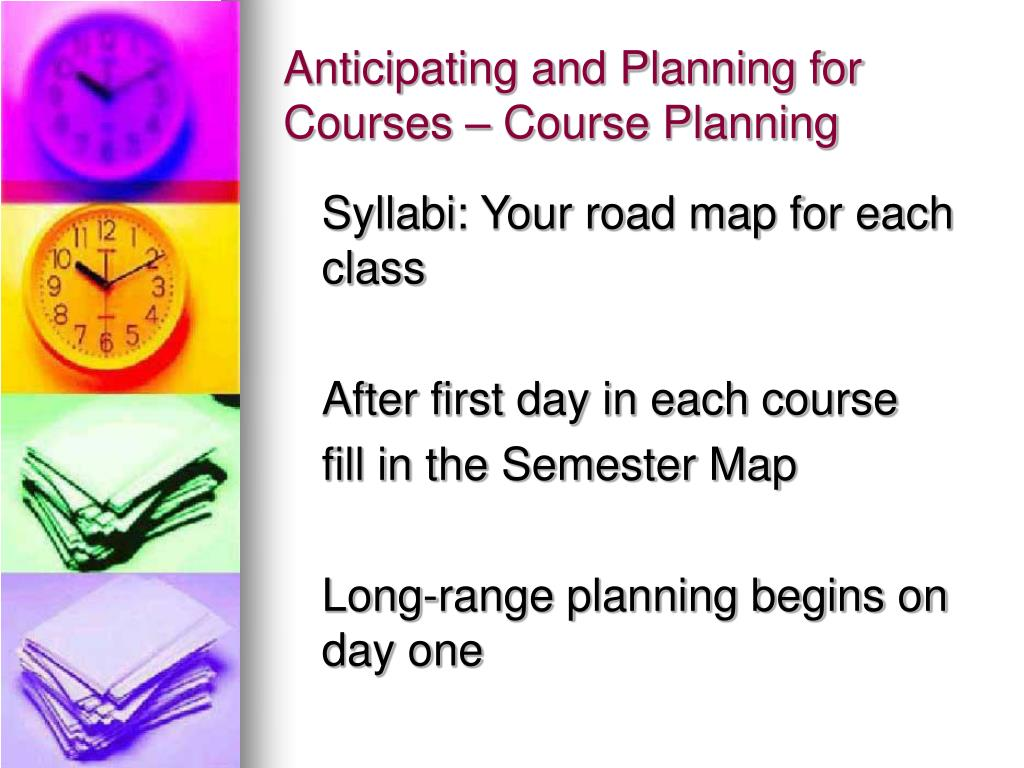 Anticipating and Planning for Courses – Course Planning
