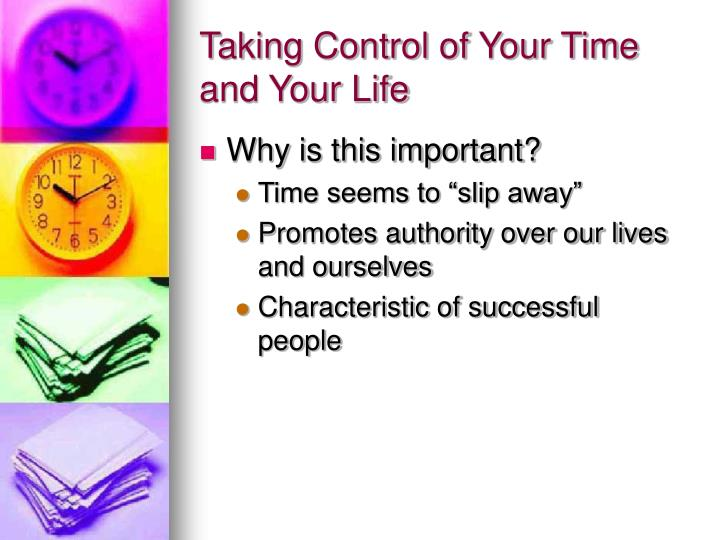 Taking control of your time and your life l.jpg