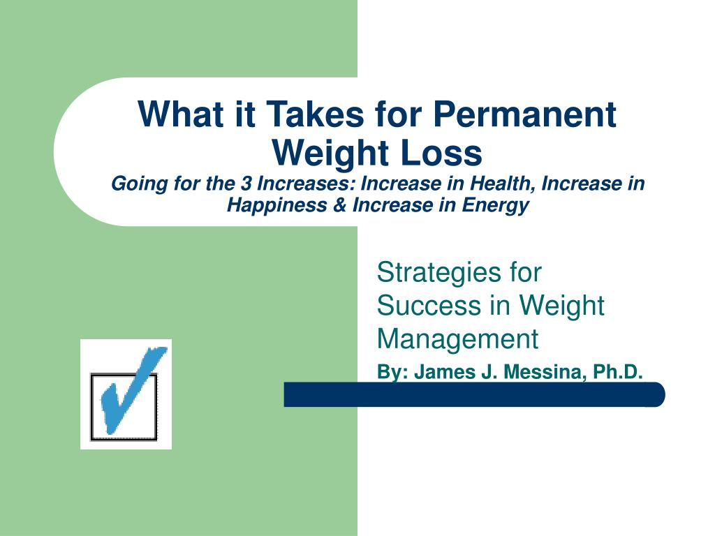 What it Takes for Permanent Weight Loss