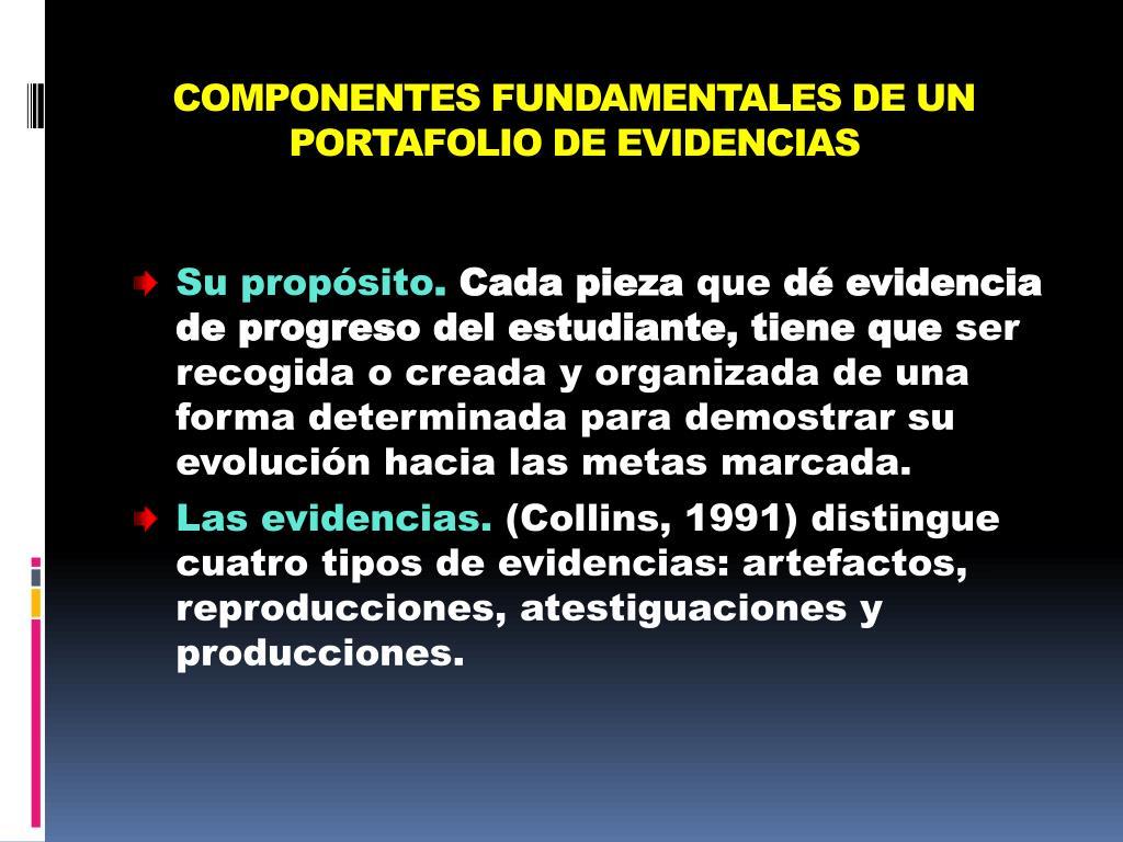 COMPONENTES FUNDAMENTALES DE UN PORTAFOLIO DE EVIDENCIAS