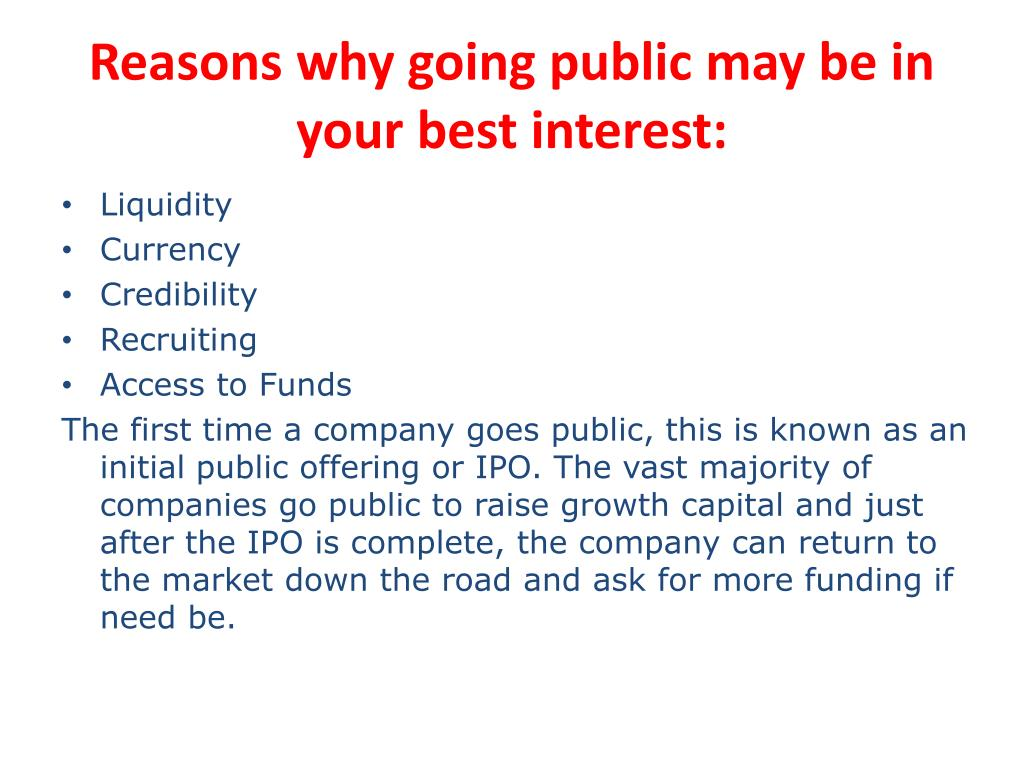 Reasons why going public may be in your best interest: