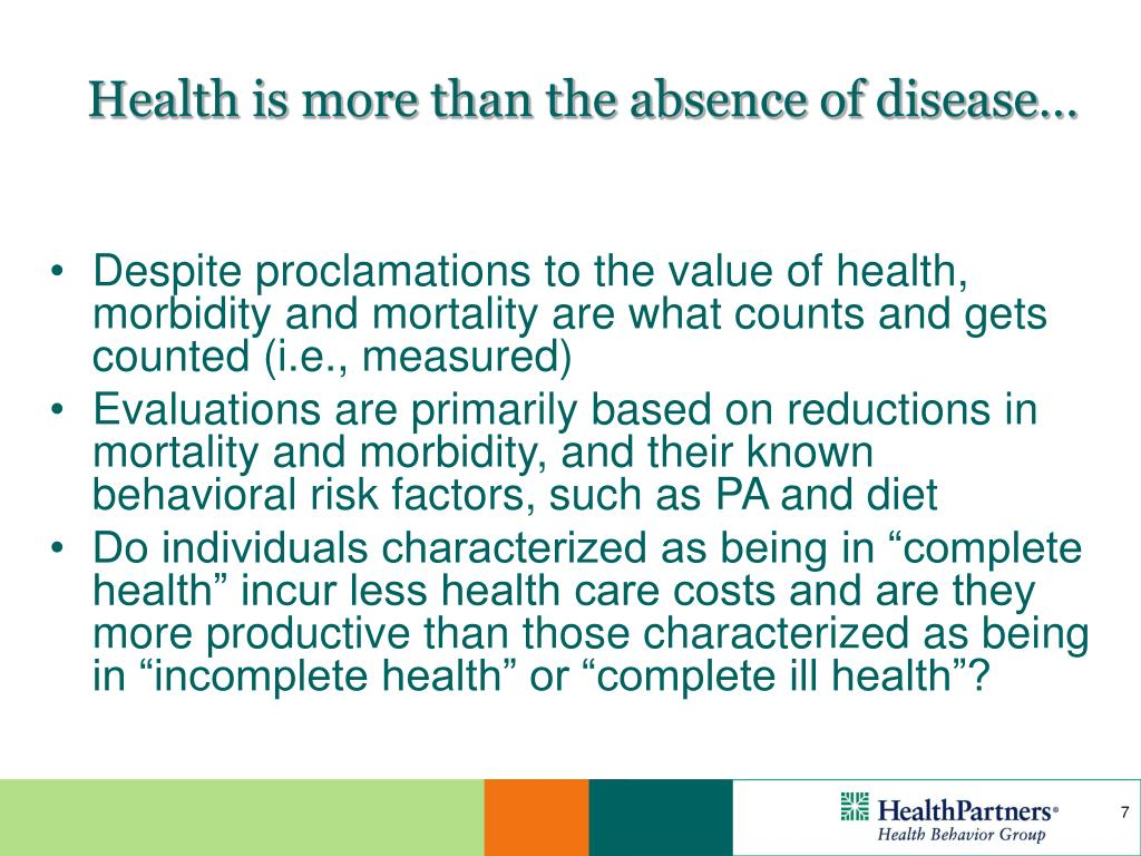 Health is more than the absence of disease…