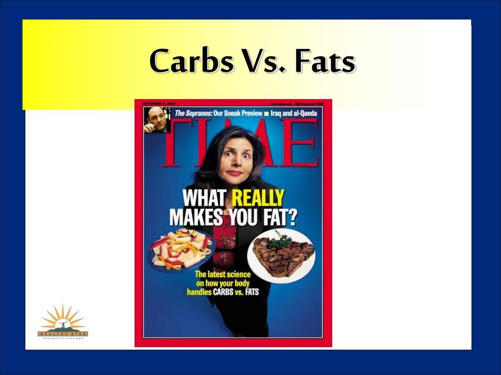 Carbs Vs. Fats