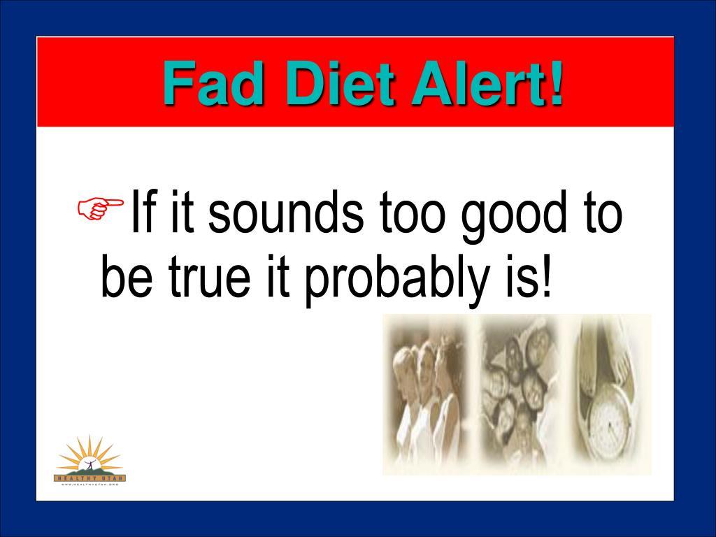 Fad Diet Alert!