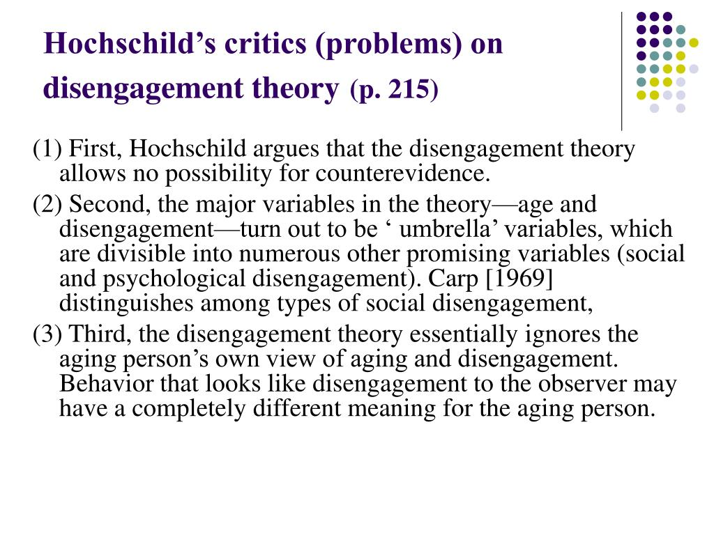 Hochschild's critics (problems) on disengagement theory