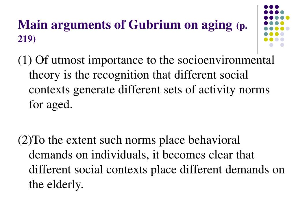 Main arguments of Gubrium on aging