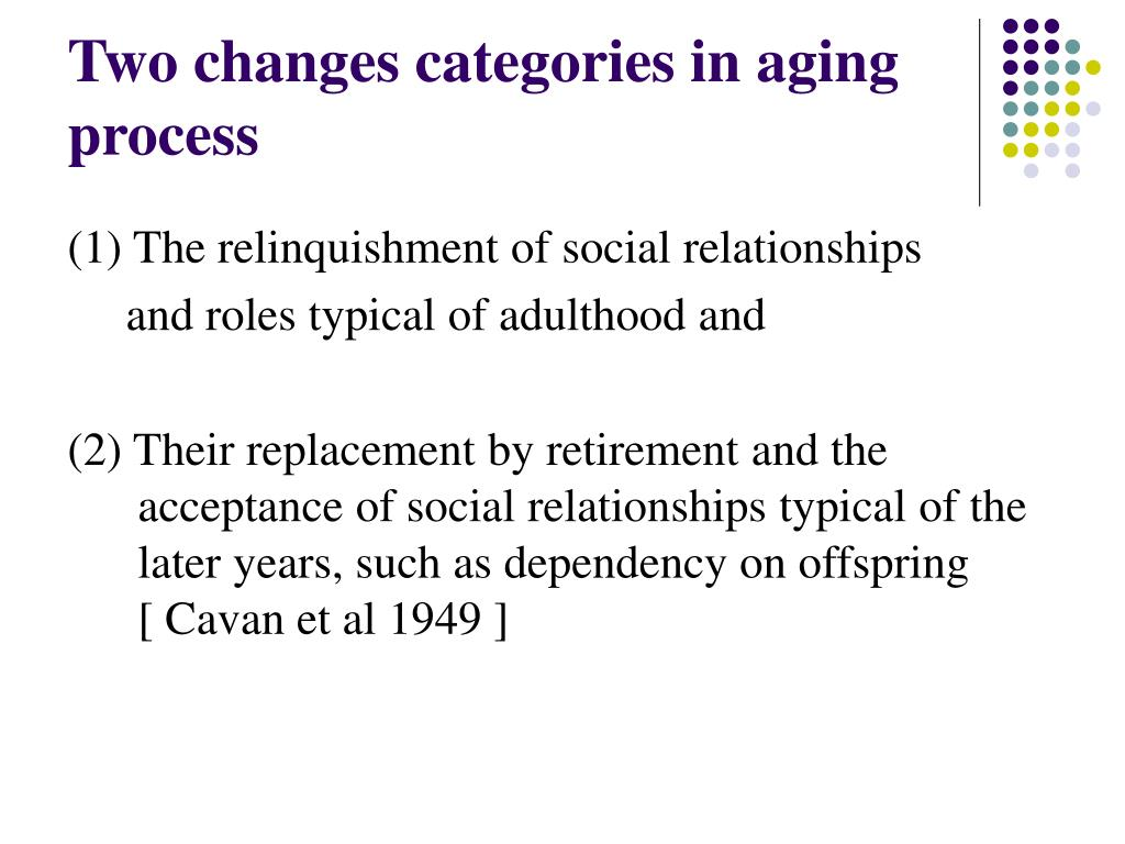 Two changes categories in aging process