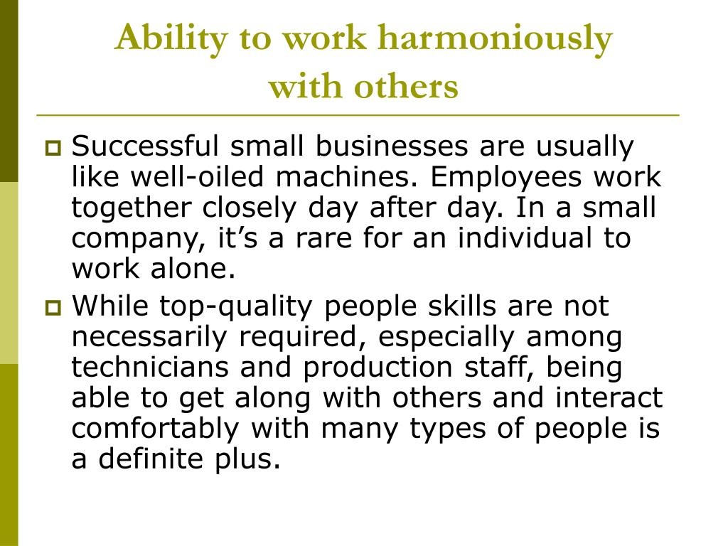 Ability to work harmoniously
