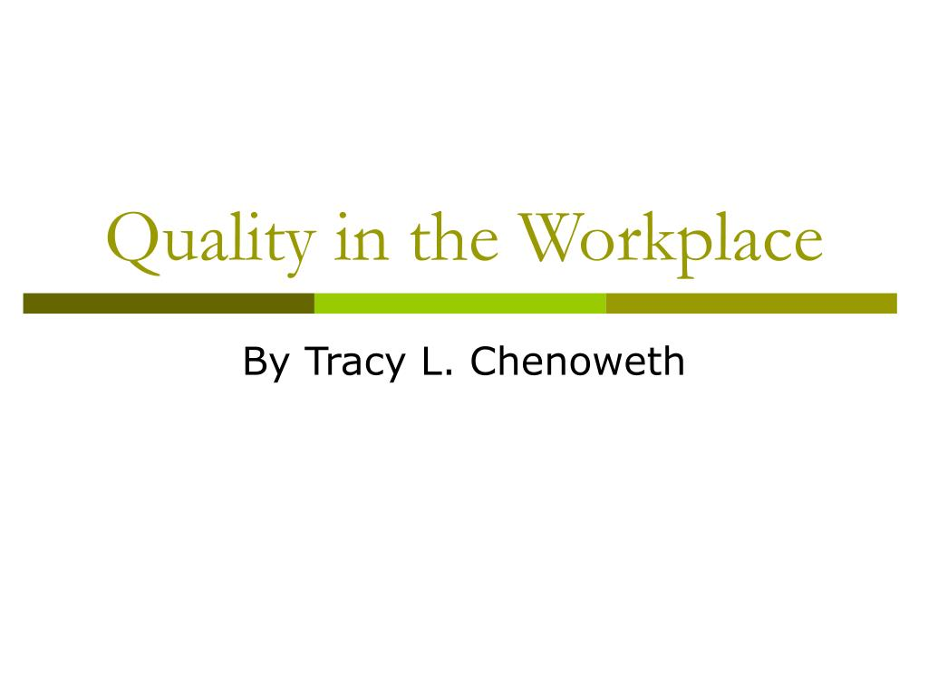 Quality in the Workplace