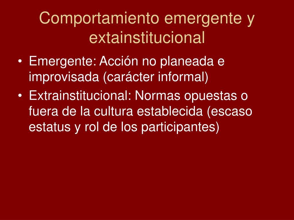 Comportamiento emergente y extainstitucional