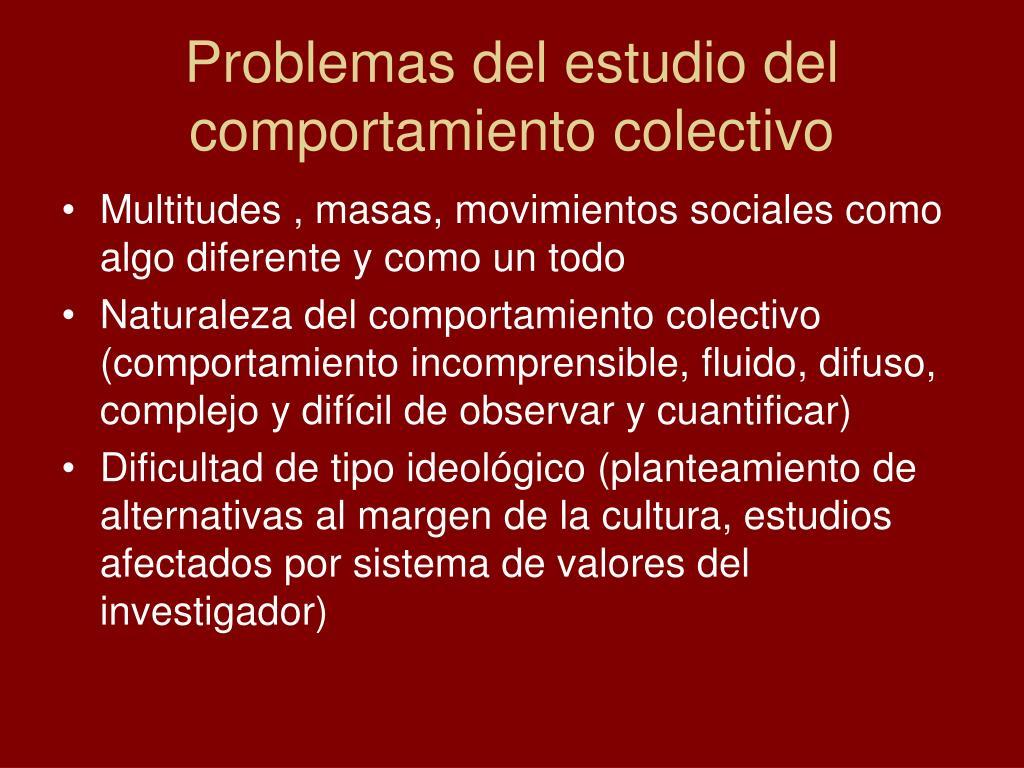 Problemas del estudio del comportamiento colectivo
