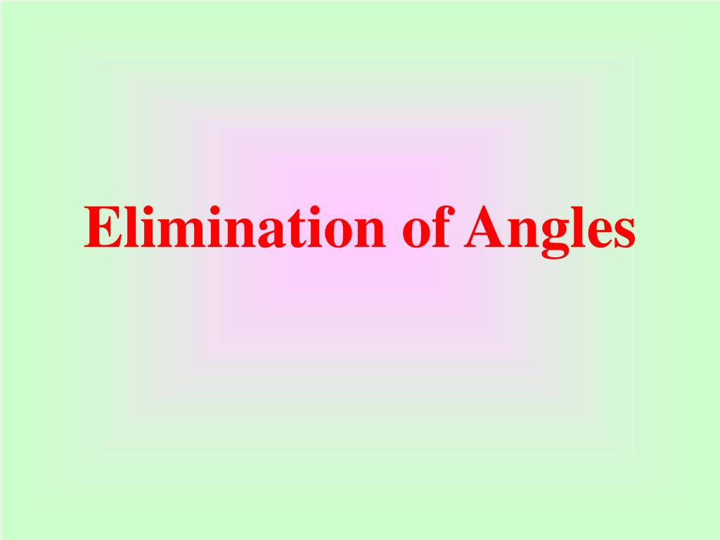 Elimination of Angles