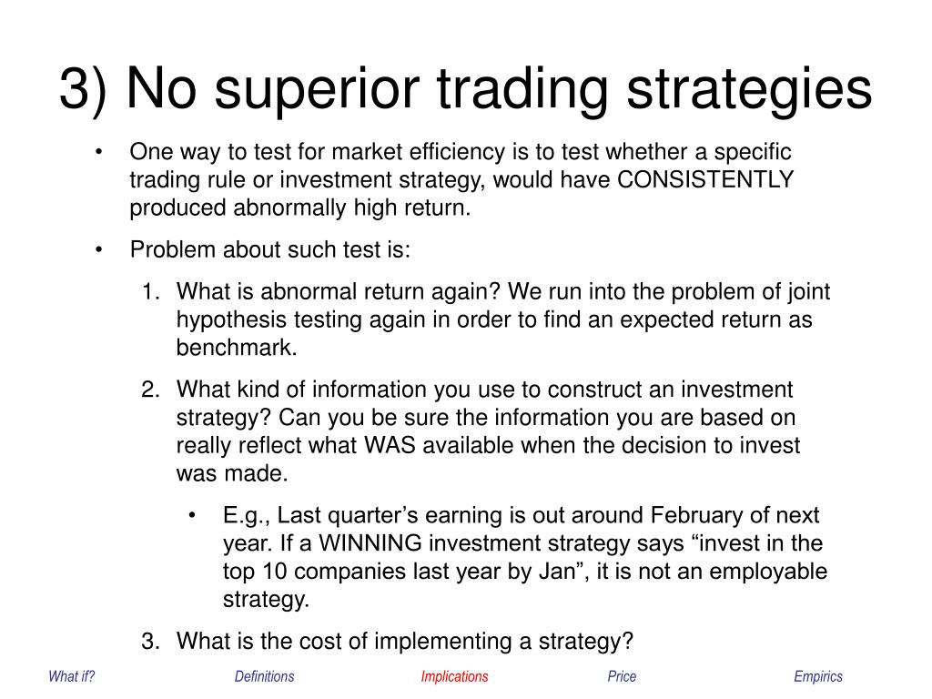 3) No superior trading strategies