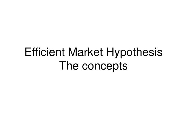 Efficient market hypothesis the concepts