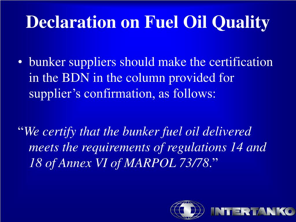 bunker suppliers should make the certification in the BDN in the column provided for supplier's confirmation, as follows:
